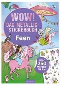 Wow! Das Metallic-Stickerbuch - Feen