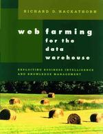 Web Farming for the Data Warehouse (The Morgan Kaufmann Series in Data Management Systems)