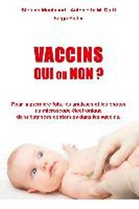 Vaccins - Oui Ou Non ?