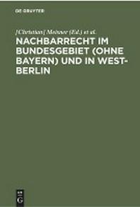 Nachbarrecht Im Bundesgebiet (Ohne Bayern) Und in West-Berlin