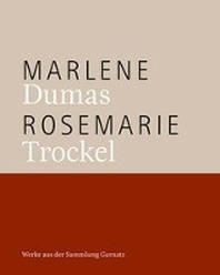Marlene Dumas / Rosemarie Trockel
