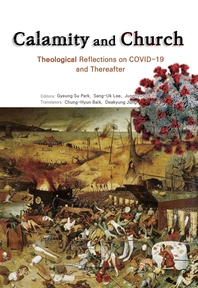 Calamity and Church Theological Reflections on COVID-19 and Thereafter