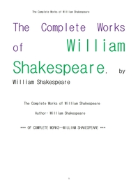 윌리엄 셰익스피어 의 작품. The Complete Works of William Shakespeare ,by William Shakespeare