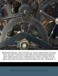Merkw Rdige Rechtsf Lle Und Abhandlungen Aus Allen Theilen Der Rechtsgelehrsamkeit