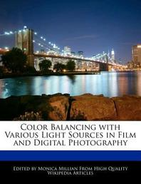Color Balancing with Various Light Sources in Film and Digital Photography