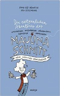 Die erstaunlichen Abenteuer der Maulina Schmitt - Mein kaputtes Koenigreich