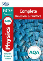 Letts GCSE Revision Success - New Curriculum - Aqa GCSE Physics Complete Revision & Practice