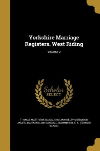 Yorkshire Marriage Registers. West Riding; Volume 2