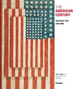 THE AMERICAN CENTURY(아메리칸 센추리): 현대미술과 문화 1950-2000