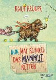 Nur mal schnell das Mammut retten