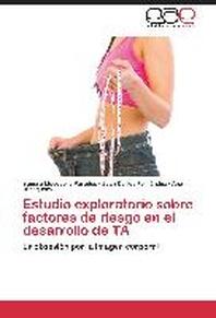 Estudio Exploratorio Sobre Factores de Riesgo En El Desarrollo de Trastornos Alimentarios