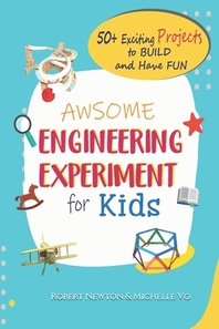 Awesome Engineering Experiments For Kids