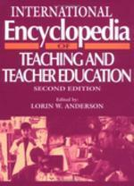 International Encyclopedia of Teaching and Teacher Education (Resources in Education (Pergamon))