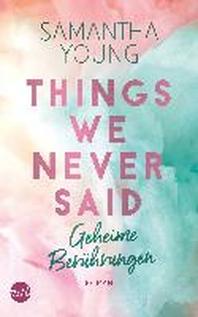 Things We Never Said - Geheime Beruehrungen