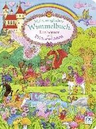Mein magisches Wimmelbuch Einhoerner und Prinzessinnen