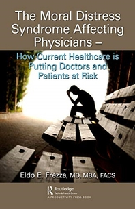The Moral Distress Syndrome Affecting Physicians