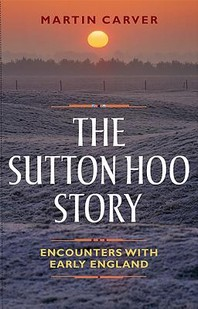 The Sutton Hoo Story