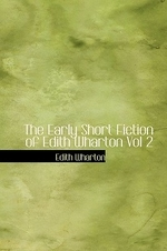 The Early Short Fiction of Edith Wharton, Volume 2