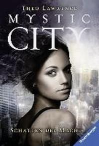 Mystic City, Band 3: Schatten der Macht