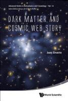 Dark Matter and Cosmic Web Story