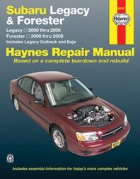 Subaru Legacy 2000 Thru 2009 & Forester 2000 Thru 2008 Haynes Repair Manual