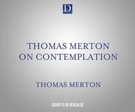 Thomas Merton on Contemplation