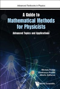 Guide to Mathematical Methods for Physicists, A