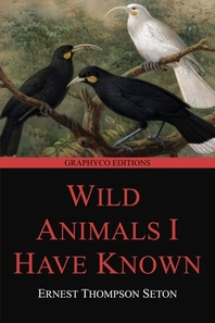 Wild Animals I Have Known (Graphyco Editions)