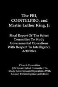 The FBI, COINTELPRO, And Martin Luther King, Jr.