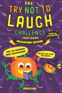 The Try Not to Laugh Challenge Joke Book - Halloween - Trick or Treat Edition