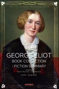 조지 엘리엇 세계명작소설 콜렉션(Fiction Summary) : The George Eliot Book Collection ㅣ영문판ㅣ