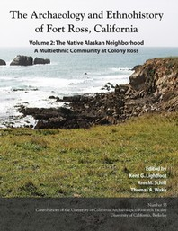 The Archaeology and Ethnohistory of Fort Ross, California