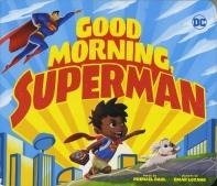 DC Super Heroes: Good Morning Superman