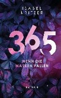 365 - Wenn die Masken fallen