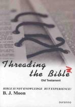 THREADING THE BIBLE: OLD TESTAMENT(성경의 맥을 잡아라)(영문판)