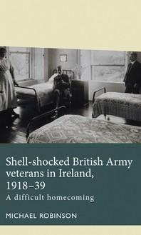 Shell-Shocked British Army Veterans in Ireland, 1918-39