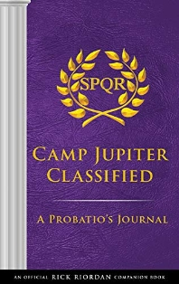 The Trials of Apollo Camp Jupiter Classified (an Official Rick Riordan Companion Book)