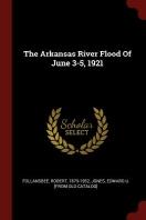 The Arkansas River Flood of June 3-5, 1921