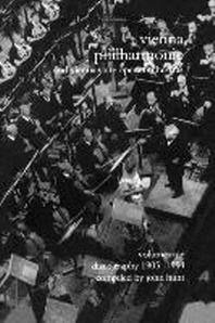 Wiener Philharmoniker 1 - Vienna Philharmonic and Vienna State Opera Orchestras. Discography Part 1 1905-1954. [2000].