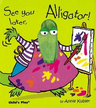 See You Later, Alligator! [With Puppet]