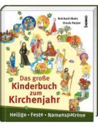 Das grosse Kinderbuch zum Kirchenjahr