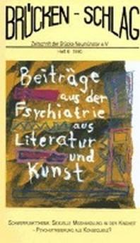 Br?ckenschlag. Zeitschrift f?r Sozialpsychiatrie, Literatur, Kunst / Sexuelle Misshandlung in der Kindheit - Psychiatrisierung als Konsequenz?