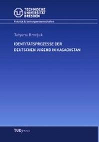 Identitaetsprozesse der deutschen Jugend in Kasachstan