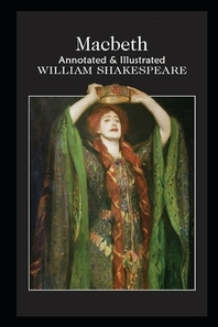 Macbeth By William Shakespeare The New Updated Annotated Edition