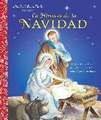 La Historia de la Navidad (the Story of Christmas Spanish Edition)