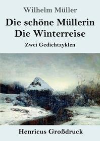 Die schoene Muellerin / Die Winterreise (Grossdruck)