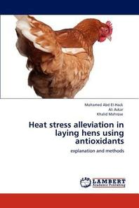 Heat Stress Alleviation in Laying Hens Using Antioxidants