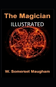 The Magician Illustrated by W. Somerset Maugham