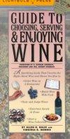 Guide to Choosing, Serving & Enjoying Wine