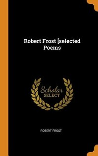 Robert Frost [selected Poems